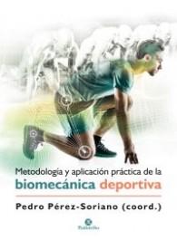 METODOLOGÍA Y APLICACIÓN PRÁCTICA DE LA BIOMECÁNICA DEPORTIVA (Deportes) Tapa blanda