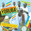 YORUBA! Songs & Rhythms for the Yoruba Gods in Nigeria (CD)