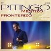 Mestizo y fronterizo (Pitingo) CD+DVD
