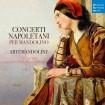 Concerti Napoletani Per Mandolino (Artemandoline) CD