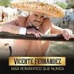 Más Romántico que Nunca (Vicente Fernández) CD+DVD