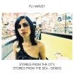 Stories From The City, Stories From The Sea - Demos (PJ Harvey) CD