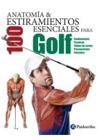 Anatomía y 100 estiramientos esenciales para golf (Deportes) Tapa blanda