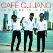La vida no es la la la (Café Quijano) (CD)