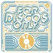 For Discos Only: Indie Dance Music From Fantasy & Vanguard Records (1976-1981) (3 CD)