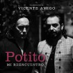 Mi Reencuentro, Una Producción de Vicente Amigo (Potito) CD