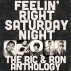Feelin' Right Saturday Night: The Ric & Ron Anthology (CD)