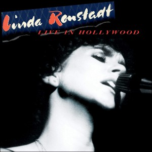 Live In Hollywood (Linda Ronstadt) CD