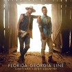 Can't Say I Ain't Country (Florida Georgia Line) CD