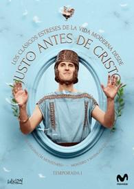 Justo Antes De Cristo - 1ª Temporada