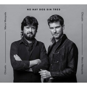 No hay dos sin tres ( Chicuelo & Marco Mezquida) CD