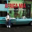 Africa Mia (Maravillas De Mali) CD
