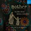 Mother (Nuria Rial & Dima Orsho & Musica Alta Ripa) CD