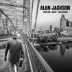 Where Have You Gone (Alan Jackson) CD
