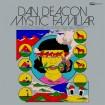 Mystic Familiar (Dan Deacon) CD