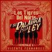 Y Su Palabra Es La Ley Homenaje A Vicente Fernández (Los Tigres Del Norte) CD
