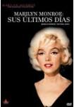 Marilyn Monroe: Sus Últimos Días