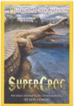 National Geographic: Super Croc