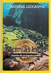 Momias Incas: Secretos de un Imperio Perdido