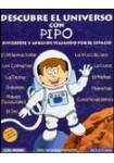Descubre el universo con pipo (DE 4 A 12 AÑOS) (CD-Rom)