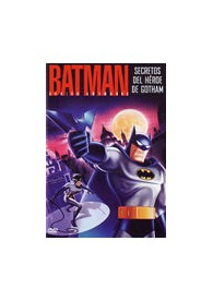 Batman Series Animadas - Secretos del Héroe de Gotham