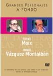 Grandes Personajes a Fondo 4 - Terenci Moix, Manuel Vázquez Montalbán