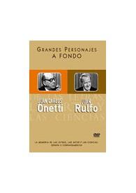 Grandes Personajes a Fondo 13 - Juan Rulfo, Juan Carlos Onetti