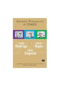Grandes Personajes a Fondo 7 - Joaquín Rodrigo, Andrés Segovia, Narciso Yepes