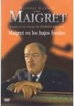 Maigret: Maigret en Los Bajos Fondos