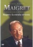 Maigret: Maigret y la Extraña Sirvienta