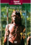 Travel & Living : La Magia De Africa