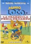 Las Nuevas Aventuras de El Pájaro Loco: Vol. 5: La Tranquila Feria de Campo y Otras Aventuras
