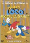 Las Nuevas Aventuras de El Pájaro Loco: Vol. 7: Woody y la Termita y Otras Aventuras