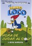 Las Nuevas Aventuras de El Pájaro Loco: Vol. 9: Hora de Jugar al Golf y Otras Aventuras