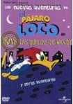 Las Nuevas Aventuras de El Pájaro Loco: Vol. 4: Tras las Huellas de Woody y Otras Aventuras