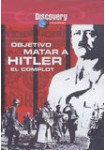 Discovery Channel : Objetivo Matar A Hitler, El Complot