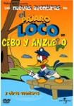 Las Nuevas Aventuras de El Pájaro Loco: Vol. 11: Cebo y Anzuelo y Otras Aventuras