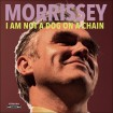 I Am Not a Dog on a Chain (Morrissey) CD