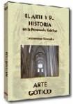 EL ARTE Y SU HISTORIA EN LA PENÍNSULA IBÉRICA: Arte Gótico  DVD