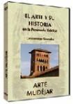 EL ARTE Y SU HISTORIA EN LA PENÍNSULA IBÉRICA: Arte Mudéjar  DVD