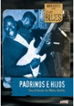 The Blues: Padrinos e Hijos