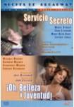 Servicio Secreto + Oh, Belleza y Juventud