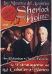 Los Misterios del Auténtico Sherlock Holmes - La Estratagema del Caballero Blanco