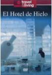 Travel & Living : El Hotel De Hielo