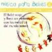 La vuelta al mundo del Bebé (6). : MUSICA PARA BEBES.