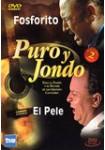 Puro y Jondo: Fosforito - El Pele