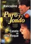 Puro y Jondo: Rancapino - Canela de San Roque