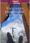 Travel & Living : Vacaciones Para Desafiar A La Muerte