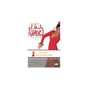 El baile flamenco nivel avanzado. Bulerías y soleá por bulerías. Vol. 12 (MANUEL SALADO)