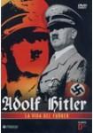 Adolf Hitler: La Vida del Führer